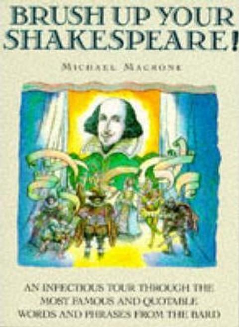 Macrone, Michael / Brush Up Your Shakespeare