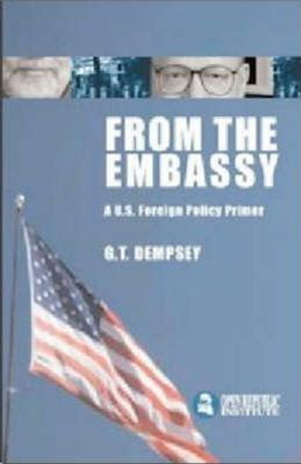 Dempsey, George / From the Embassy : A U.S. Foreign Policy Primer