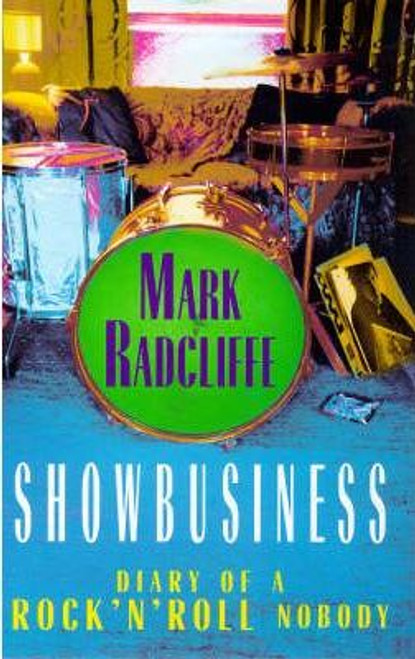 Radcliffe, Mark / Showbusiness - The Diary of a Rock 'n' Roll Nobody