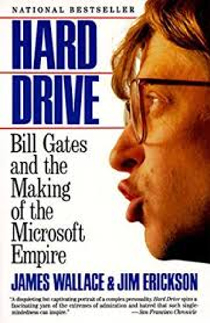 Wallace, James / Hard Drive : Bill Gates and the Making of the Microsoft Empire