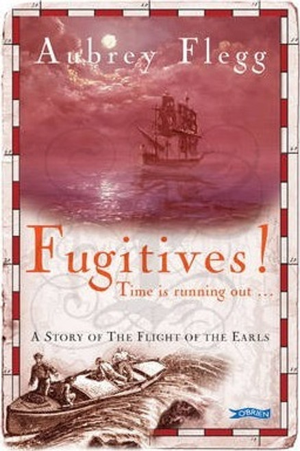 Flegg, Aubrey / Fugitives! : A Story of the Flight of the Earls