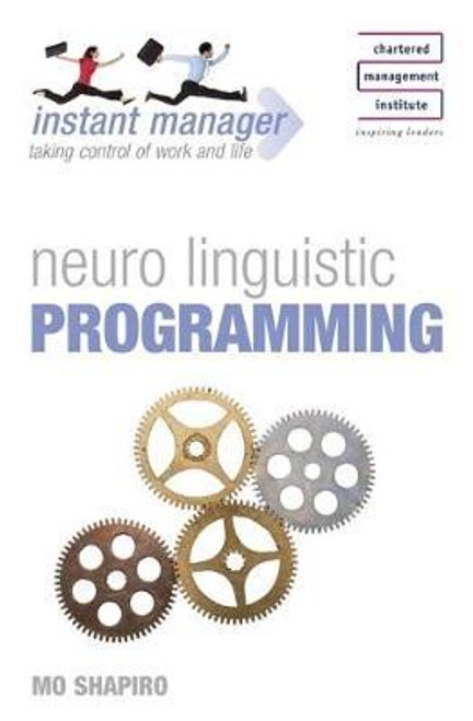 Shapiro, Mo / Instant Manager: Neuro Linguistic Programming