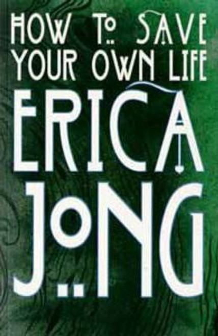 Jong, Erica / How to Save Your Own Life