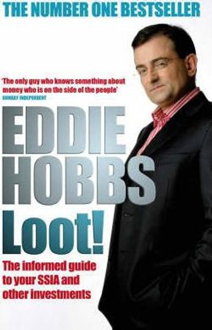 Hobbs, Eddie / Loot! : The Informed Guide to Your SSIA and Other Investments