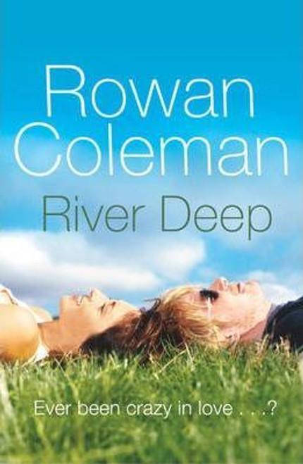 Coleman, Rowan / River Deep