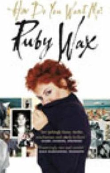 Wax, Ruby / How Do You Want Me?