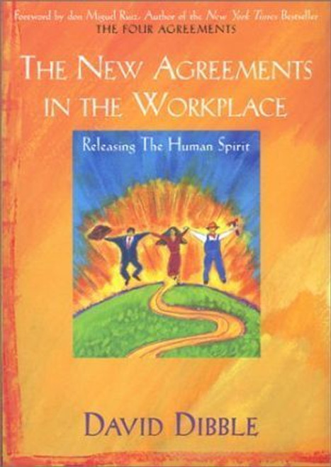 Dibble, David / The New Agreements in the Workplace : Releasing the Human Spirit
