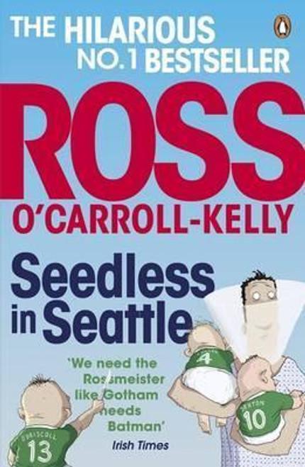 O'Carroll-Kelly, Ross / Seedless in Seattle