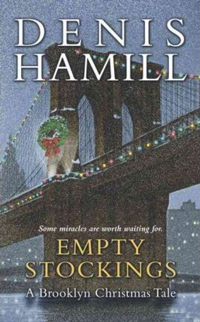 Hamill, Denis / Empty Stockings : A Brooklyn Christmas Tale