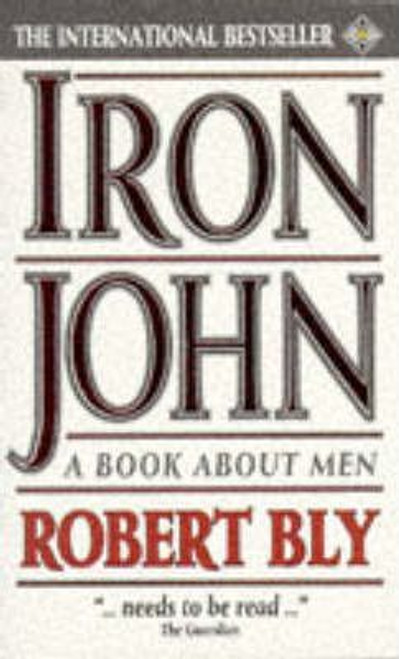 Bly, Robert / Iron John : A Book About Men