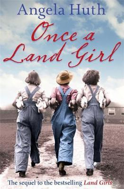 Huth, Angela / Once a Land Girl