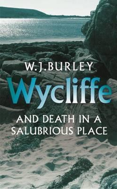 Burley, W. J. / Wycliffe and Death in a Salubrious Place