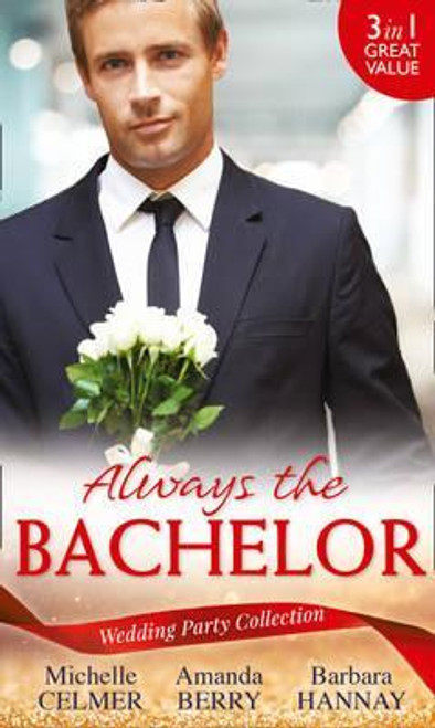 Mills & Boon / 3 in 1 / Always The Bachelor : Best Man's Conquest / One Night with the Best Man / the Bridesmaid's Best Man