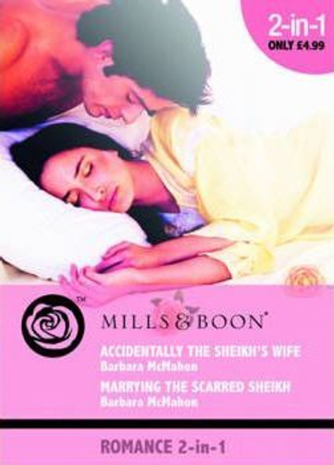 Mills & Boon / 2 in 1 / Accidentally the Sheikh's Wife / Marrying the Scarred Sheikh's