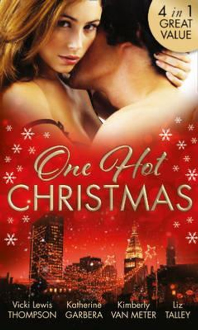 Mills & Boon / 4 in 1 / One Hot Christmas : A Last Chance Christmas / Under the Mistletoe / Ignited / Where There's Smoke