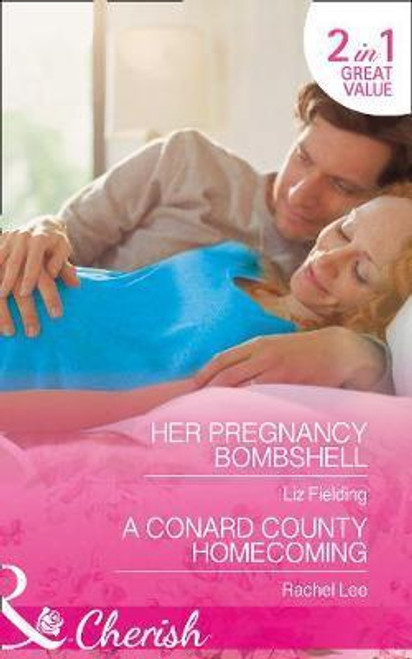 Mills & Boon /  Cherish / 2 in 1 / Her Pregnancy Bombshell / a Conard County Homecoming