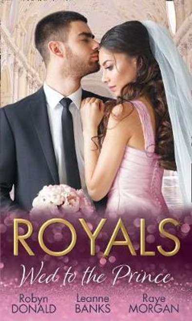 Mills & Boon / Royals: Wed To The Prince