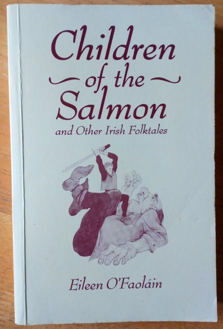 O'Faolain, Eileen - Children of the Salmon & Other Irish Folktales PB