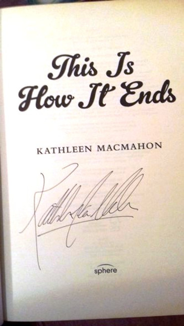 Kathleen MacMahon / This Is How It Ends (Large Paperback) (Signed by the Author)