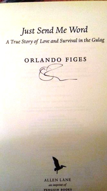 Orlando Figes / Just Send Me Word : A True Story of Love and Survival in the Gulag (Large Hardback) (Signed by the Author)