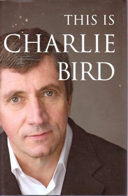 Charlie Bird / This is Charlie Bird (Large Hardback) (Signed by the Author)