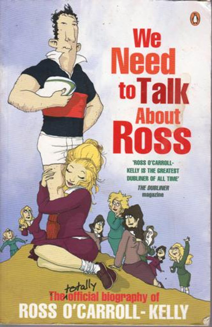 Ross O'Carroll-Kelly / We Need To Talk About Ross (Large Paperback) (Signed by the Author)