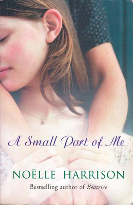Noelle Harrison / A Small Part of Me (Large Paperback) (Signed by the Author)