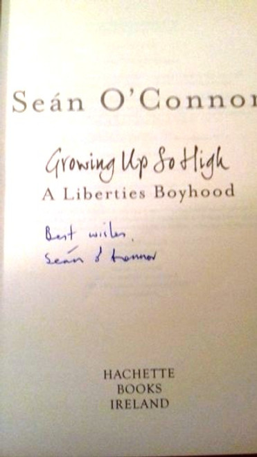Sean O'Connor / Growing Up So High : A Liberties Boyhood (Large Paperback) (Signed by the Author)