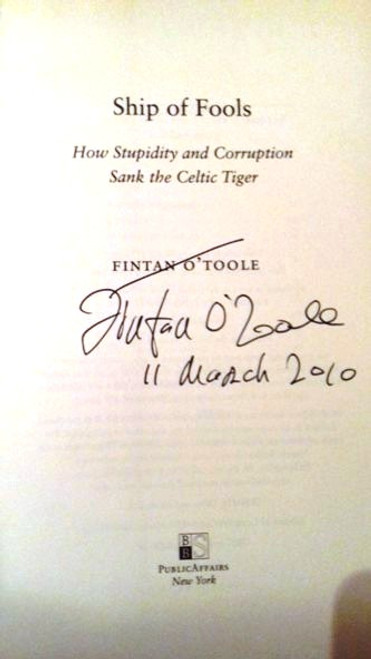 Fintan O'Toole / Ship of Fools : How Stupidity and Corruption Sank the Celtic Tiger (Large Hardback) (Signed by the Author)
