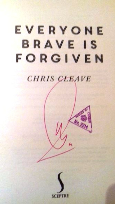 Chris Cleave / Everyone Brave Is Forgiven (Large Paperback) (Signed by the Author)