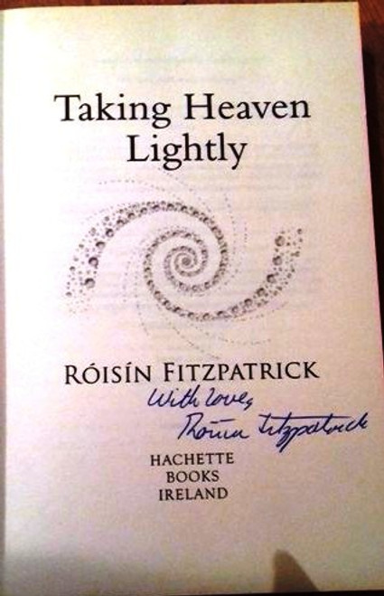 Roisin Fitzpatrick / Taking Heaven Lightly : A Near Death Experience Survivor's Story and Inspirational Guide to Living in the Light (Large Paperback) (Signed by the Author)