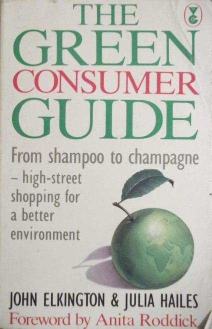 Elkington, John / The Green Consumer Guide
