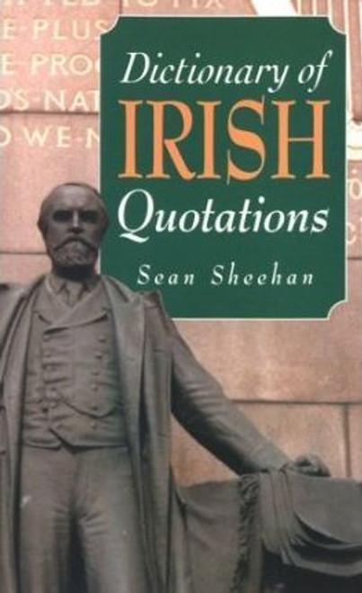 Sheehan, Sean / Dictionary of Irish Quotations