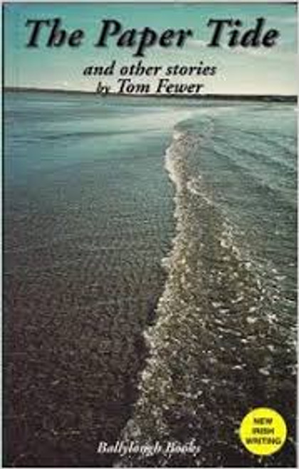 Fewer, T. N. / The Paper Tide : And Other Stories