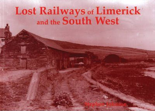 Johnson, Stephen - Lost Railways of Limerick and the South West - Munster Railway History PB