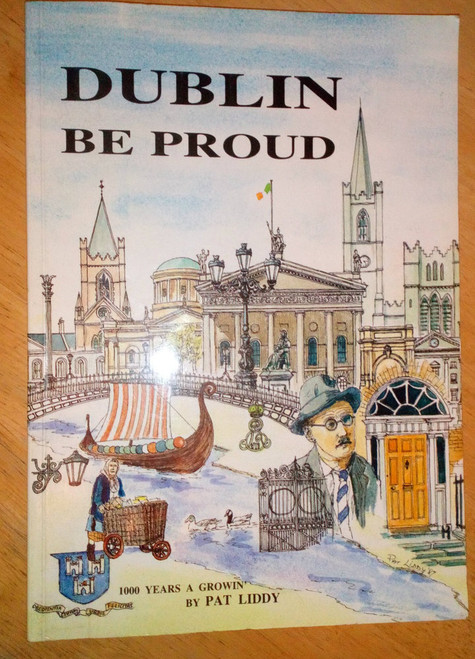 Liddy, Pat - Dublin Be Proud - 1000 Years a Growin' - PB 1987 Illustrated