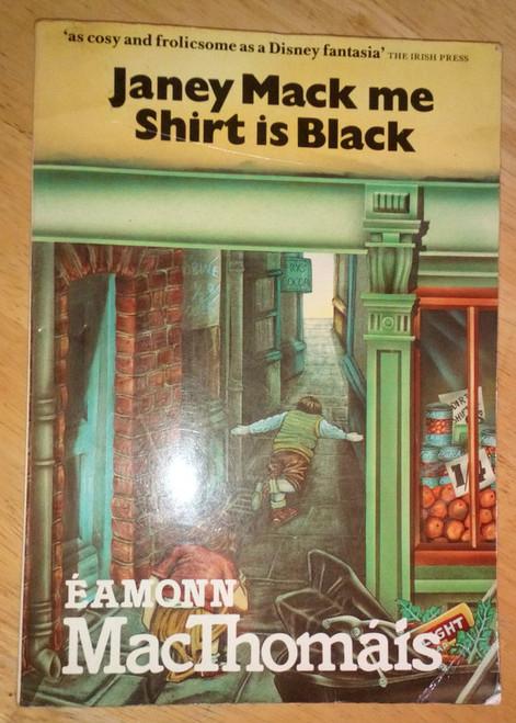 Mac Thomáis,  Éamonn - Janey Mack me Shirt is Black - PB Dublin Street Life
