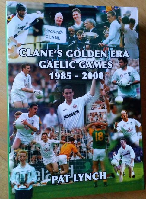 Lynch, Pat - Clane's Golden Era , Gaelic Games 1985- 2000 HB  Kildare GAA
