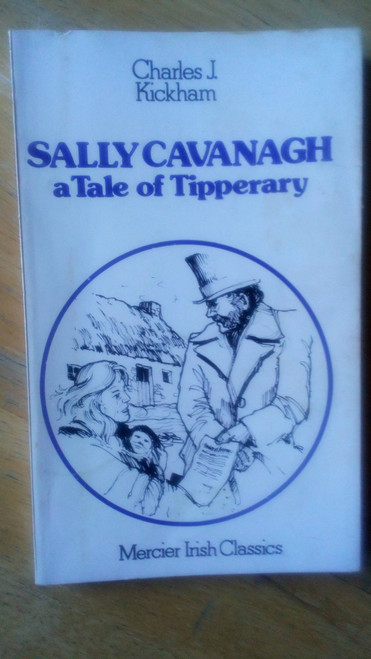 Kickham, Charles - Sally Cavanagh (or The Untenanted Graves) : A Tale of Tipperary - Vintage Mercier PB