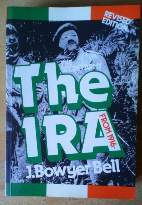 Bowyer Bell,  J - The IRA Secret Army 1916-1979 PB