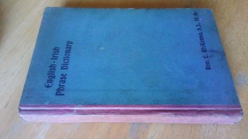 McKenna, L - English Irish Phrase Dictionary  Gill & Sons 1922 2 ED Hardcover. Béarla go Gaeilge