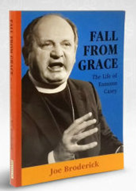 Broderick, Joe - Fall From Grace : the Life of Bishop Eamonn Casey - Galway PB 1st ed 1992