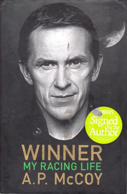 A. P. McCoy / Winner: My Racing Life (Large Hardback) (Signed by the Author)