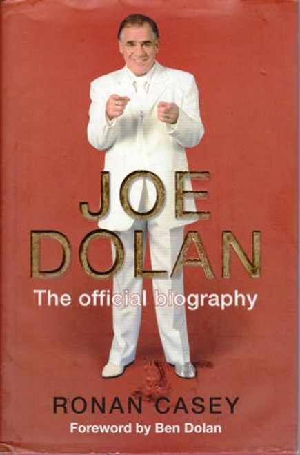 Joe Dolan / Joe Dolan : The Official Biography (Large Hardback) (Signed by the Author)