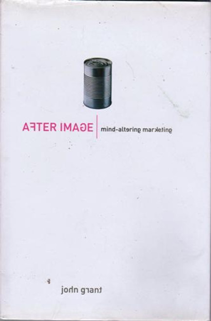 John Grant / After Image Marketing in the Century (Large Hardback) (Signed by the Author)