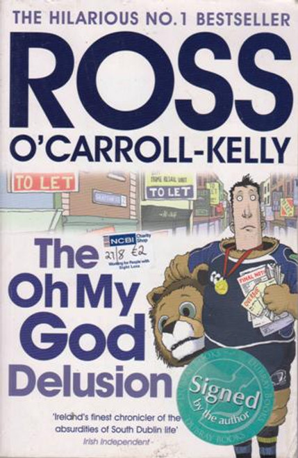 Ross O'Carroll-Kelly / The Oh My God Delusion (Large Paperback) (Signed by the Author)