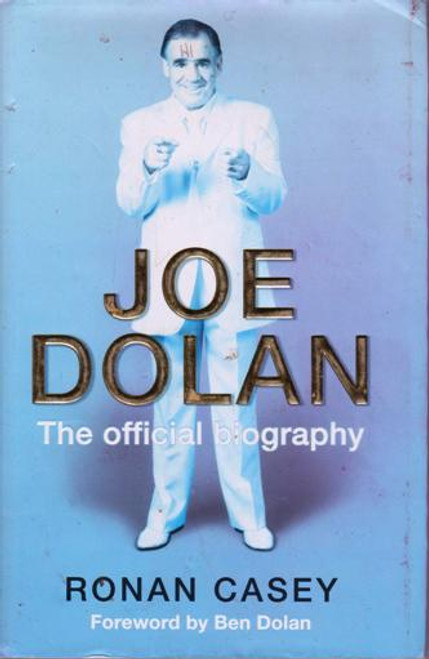 Joe Dolan / Joe Dolan : The Official Biography (Large Hardback) (Signed by the Author) (2)