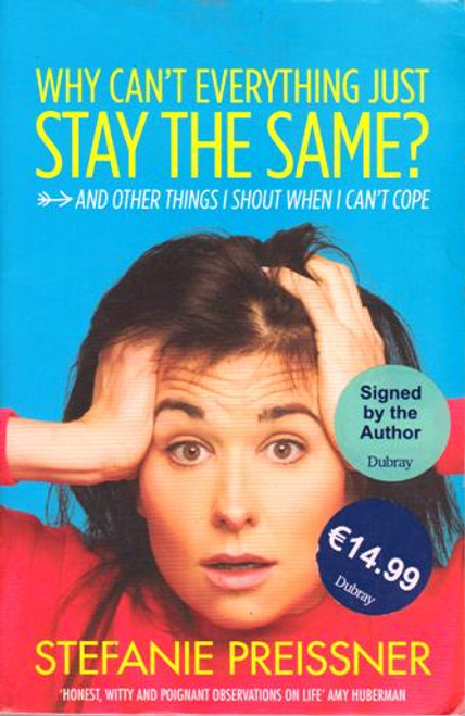 Stefanie Preissner / Why Can't Everything Just Stay the Same? (Large Paperback) (Signed by the Author)