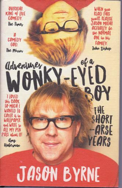 Jason Byrne / Adventures of a Wonky-Eyed Boy (Large Hardback) (Signed by the Author)