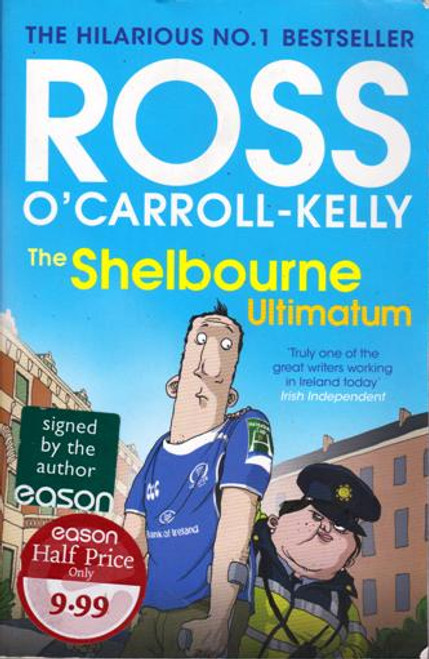 Ross O'Carroll-Kelly / The Shelbourne Ultimatum (Large Paperback) (Signed by the Author)